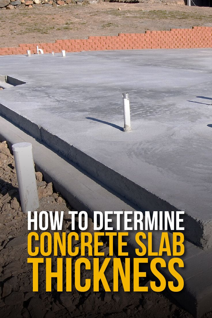 How To Determine Concrete Slab Thickness Concrete Slab Concrete Slab