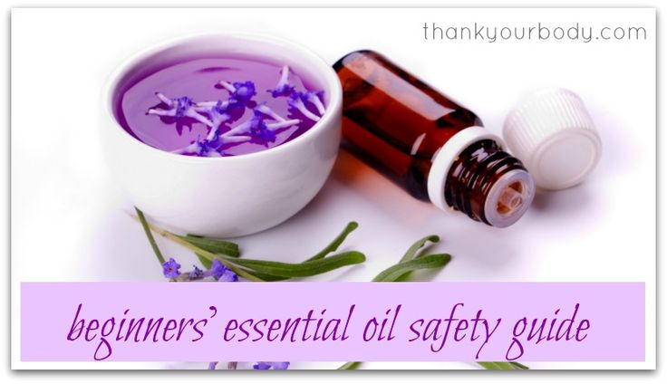 Essential oils 101: Begginners' essential oil safety guide.