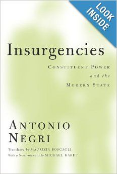 Insurgencies: Constituent Power and the Modern State (Theory Out Of Bounds): Antonio Negri, Maurizia Boscagli: 9780816667741: Amazon.com: Bo...