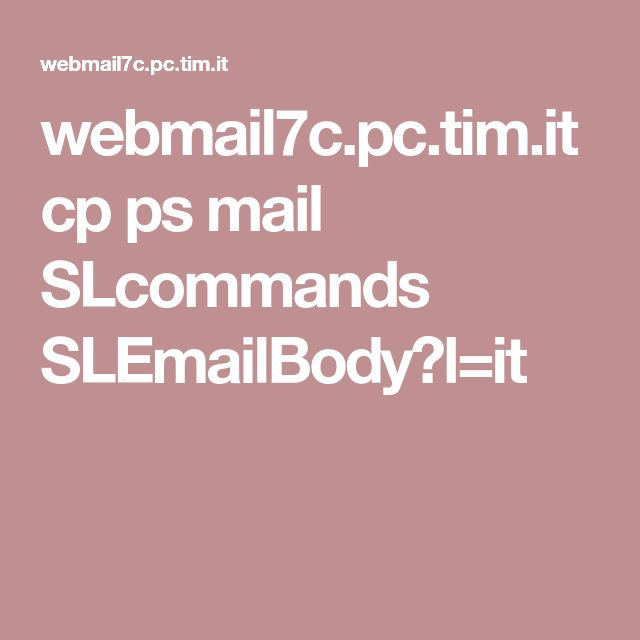 webmail7c.pc.tim.it cp ps mail SLcommands SLEmailBody?l=it