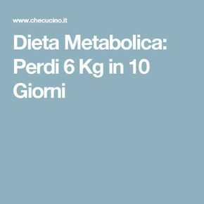 Dieta Metabolica: Perdi 6 Kg in 10 Giorni