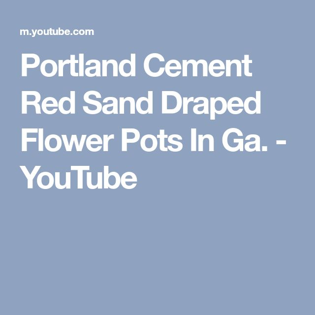 Portland Cement Red Sand Draped Flower Pots In Ga. - YouTube