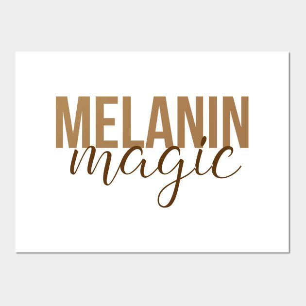Melanin Magic Black Girl Magic Black Girl Quotes Black Girl Magic Quotes Black Girl Magic Art