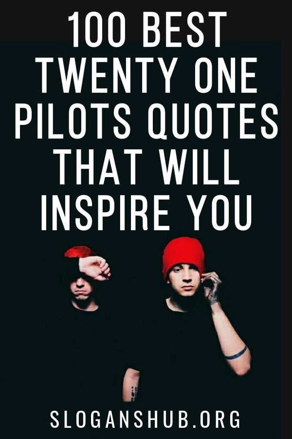 In this post you will find 100 Best Twenty One Pilots Quotes ...