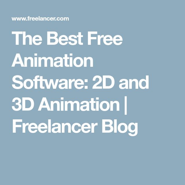 The Best Free Animation Software: 2D and 3D Animation | Freelancer Blog