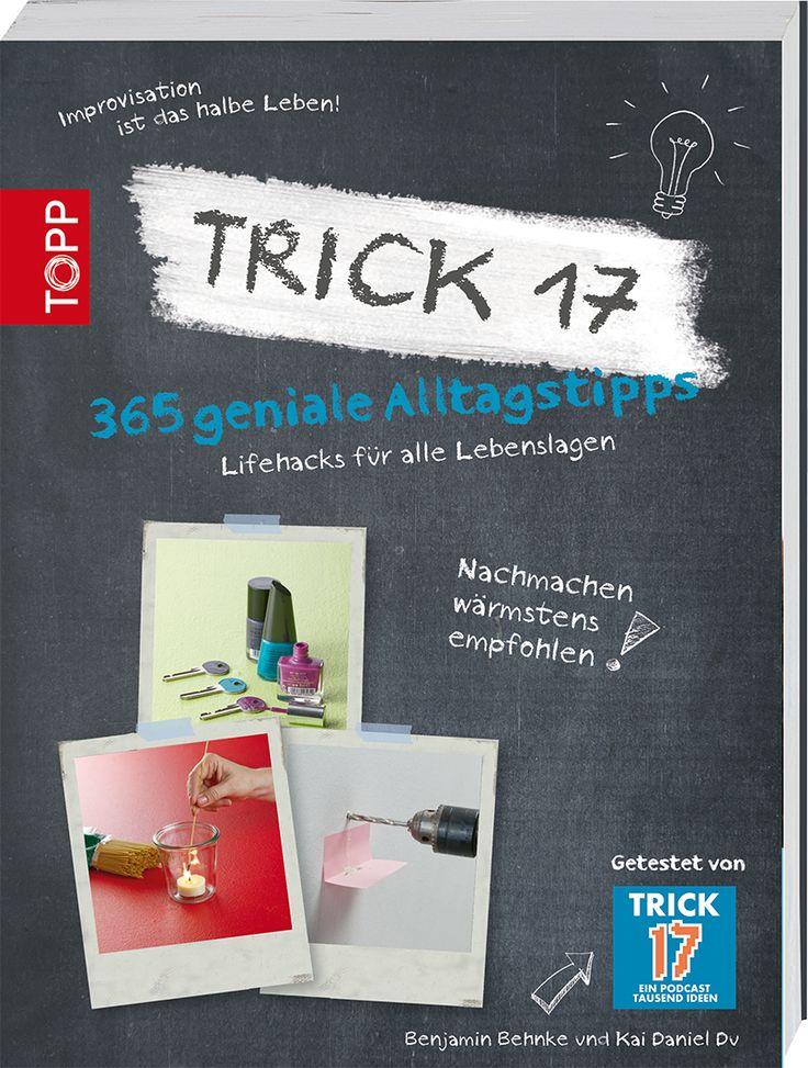 Trick 17 – 365 geniale Alltagstipps Lifehacks für alle Lebenslagen