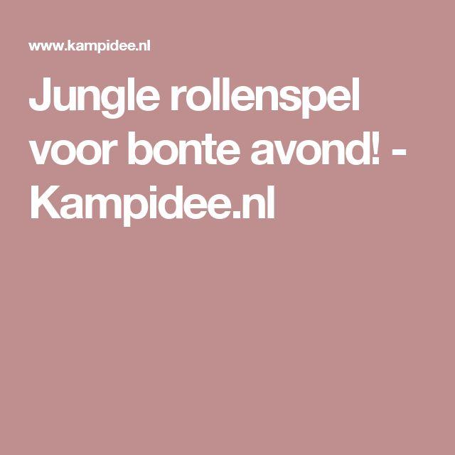 Jungle rollenspel voor bonte avond! - Kampidee.nl