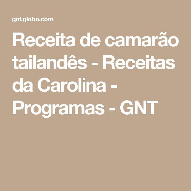 Receita de camarão tailandês - Receitas da Carolina - Programas - GNT