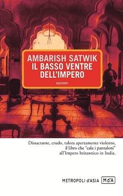 Ambarish Satwik, Il basso ventre dell'impero, p. 192