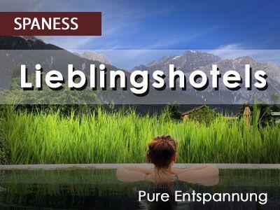 Urlaub - Unsere Lieblingshotels - handverlesen und persönlich gecheckt auf http://www.spaness.de