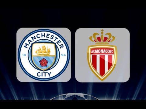Manchester City vs Monaco Full Match HD Highlights Champion League Game ...