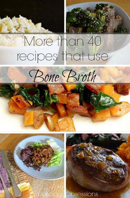 40+ Recipes That Use Bone Broth (and not one of them is soup!) // deliciousobsessions.com