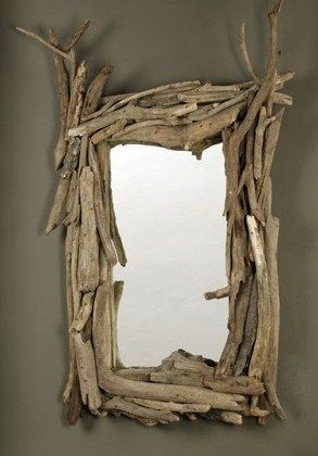 drift wood mirror.....I saw one of these at a local shop.