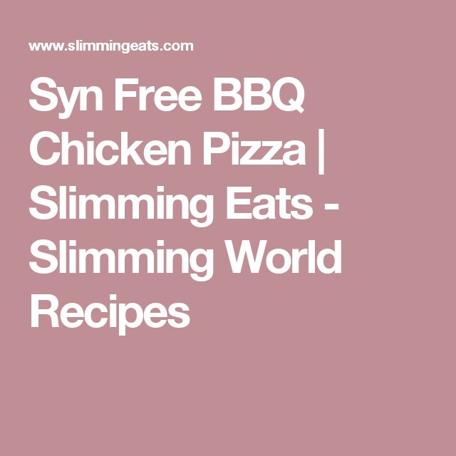 Syn Free BBQ Chicken Pizza | Slimming Eats - Slimming World Recipes