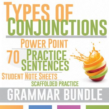 Conjunction Bundle: Coordinating, Correlative, Subordinating, Conjunctive Adverbs - Power Point and scaffolded practice sentences.