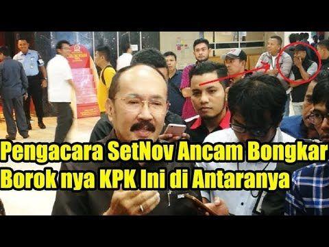 HEBOH!! Pengacara setya Novanto Ancam Akan Buka BOROK nya KPK Kalau KPK ...