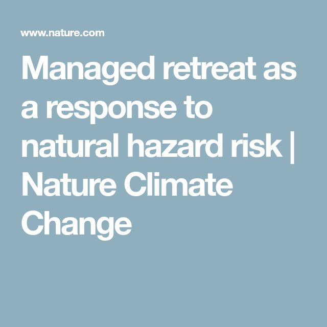 Managed retreat as a response to natural hazardrisk   Nature Climate Change