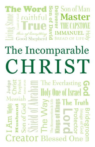 Incomparable Christ | Tracts | Crossway