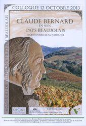Claude Bernard en son Beaujolais, bicentenaire de sa naissance  © Académie de Villefranche http://academie-villefranche.fr