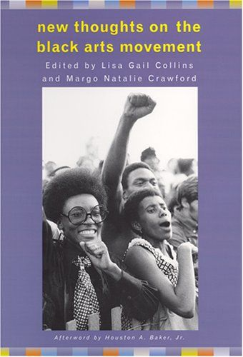New Thoughts on the Black Arts Movement with contributions by Alondra Nelson