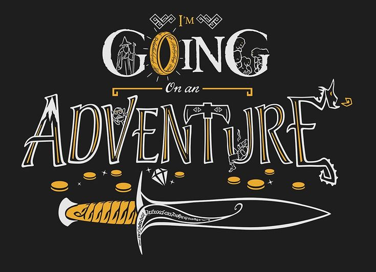 Lord Of The Rings Travel Quotes: I'm Going On An Adventure - Bilbo Baggins