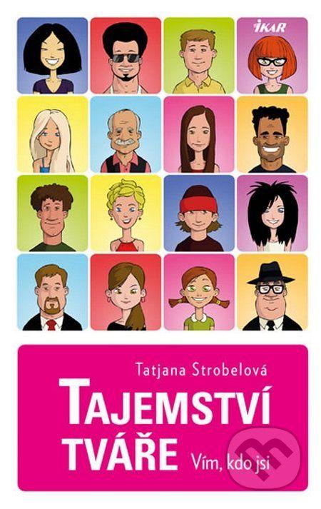 Martinus.sk > Knihy: Tajemství tváře (Tatjana Strobelová)