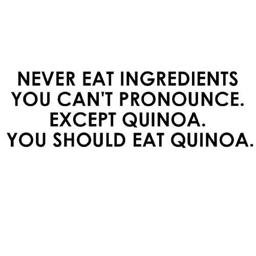 never eat anything you can't pronounce except quinoa - Google Search