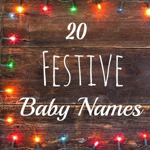 How SWEET are all these baby names? Perfect for a Christmas baby or any time of the year!