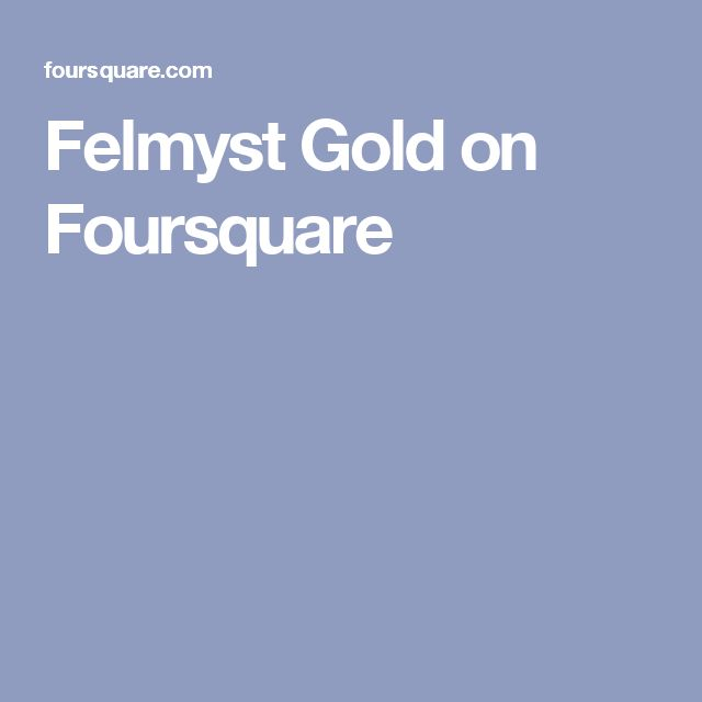 Felmyst Gold on Foursquare