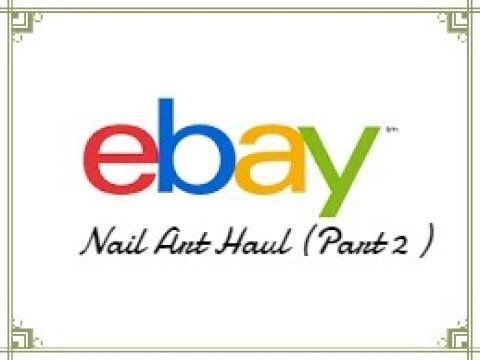 Ebay Nail Art Haul Part 2