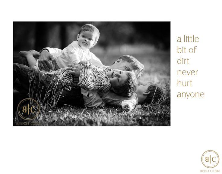 Bridget Corke Photography - Father's Day - A Little Bit Of Dirt Never Hurt Anyone: