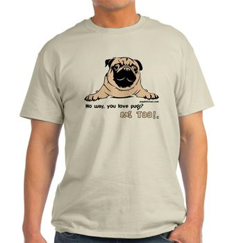 No Way You Love Pugs? T-Shirt. By Pugdelicious http://www.cafepress.com.au/deliciouspugshop.1428038262