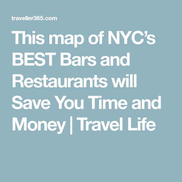 This map of NYC's BEST Bars and Restaurants will Save You Time and Money | Travel Life