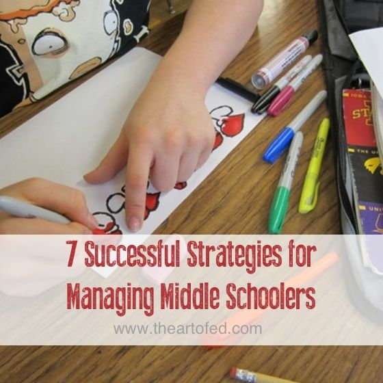 7 Successful Strategies for Managing Middle Schoolers - The Art of Education