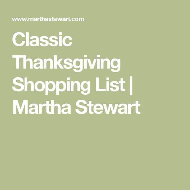 Classic Thanksgiving Shopping List | Martha Stewart