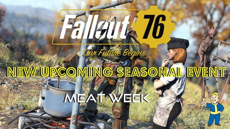 Fallout 76 News | New Upcoming Seasonal Event | Meat Week | Summer Road …