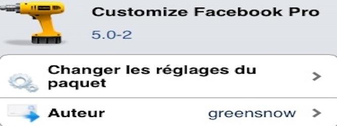 http://www.iphonophile.fr/wp-content/uploads/2012/09/Customize-Facebook-Pro-Cydia.jpg -          Le tweak Customize Facebook Pro est disponible depuis quelques heures, compatible avec lapplication Facebook 5.0, et permet de personnaliser Facebook selon vos convenances!      Une fois le tweak installé sur votre iPhone, faites un respring, puis vous devrez vous acquitter... - http://www.iphonophile.fr/personnaliser-lapplication-facebook-avec-le-tweak-customize-facebook-pro/