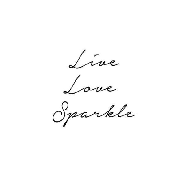 live, love, sparkle!
