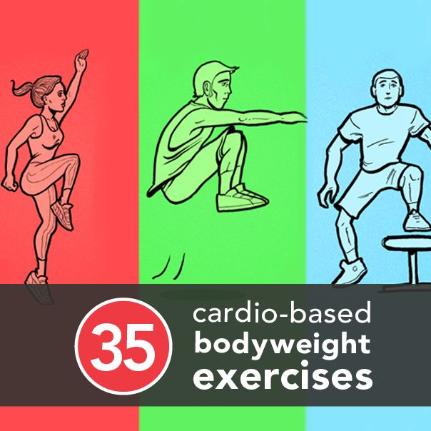 35 Cardio-Based Bodyweight Exercises- this is awesome!