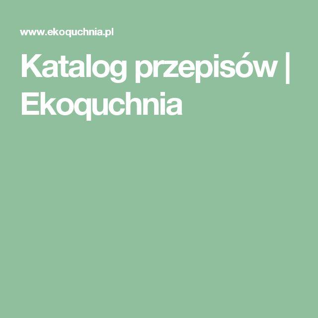 Katalog przepisów | Ekoquchnia