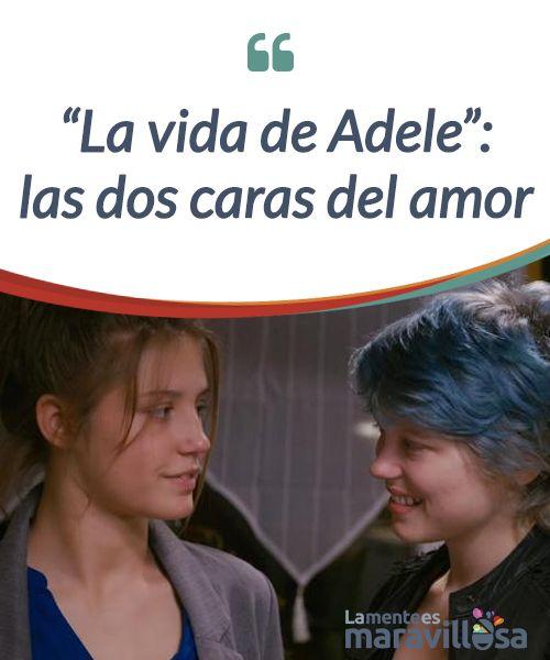 """""""La vida de Adele"""": las dos caras del amor   La película """"La vida de Adele"""" nos hará #reflexionar sobre qué es el #amor, los tipos de amor que existen y qué sucede cuando se #pierden.  #Películas"""