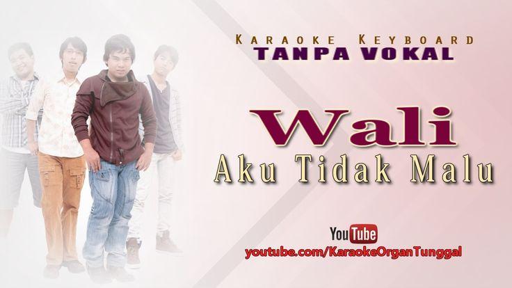 Wali - Aku Tidak Malu | Karaoke Keyboard Tanpa Vokal