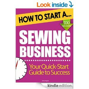 Amazon.com: How to Start a Sewing Business: (Start Up Tips to Boost Your Sewing Business Success) eBook: Emily Saggers: Kindle Store