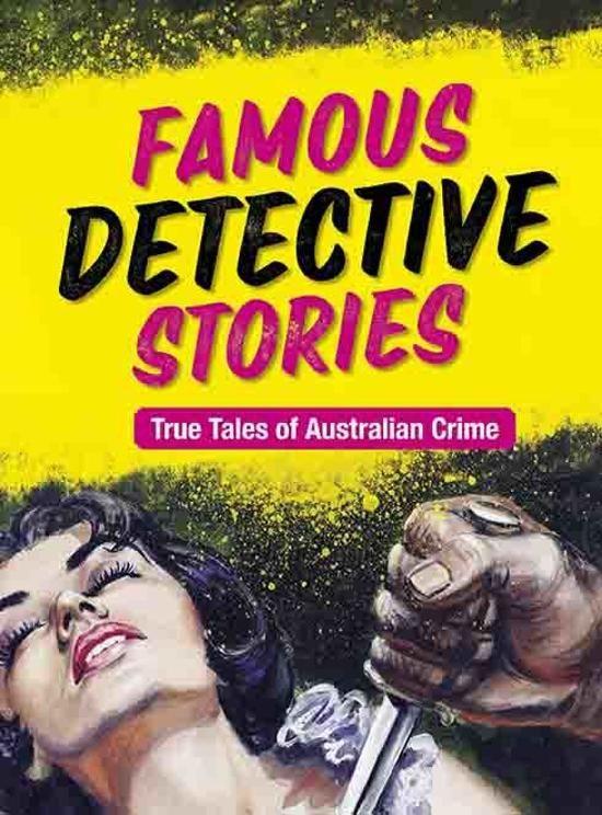 Famous Detective Stories: True Tales of Australian Crime