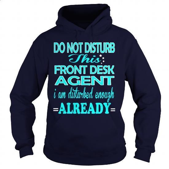 FRONT DESK AGENT-DISTURB #teeshirt #style. PURCHASE NOW => https://www.sunfrog.com/LifeStyle/FRONT-DESK-AGENT-DISTURB-Navy-Blue-Hoodie.html?60505