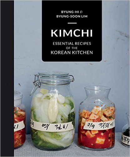 Kimchi: Essential Recipes of the Korean Kitchen: Amazon.co.uk: Byung-Hi Lim, Byung-Soon Lim: 9781909815858: Books
