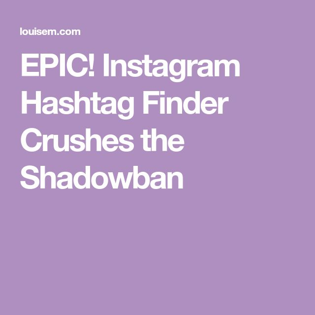 EPIC! Instagram Hashtag Finder Crushes the Shadowban
