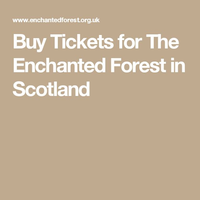 Buy Tickets for The Enchanted Forest in Scotland