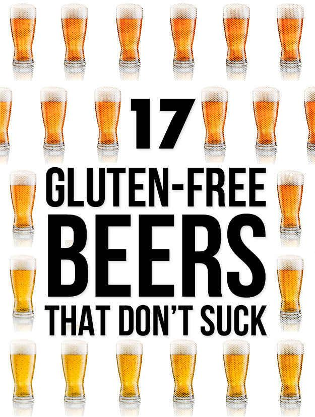 17 Gluten-Free Beers That Don't Suck...now if only local stores would carry them all I'd be set!
