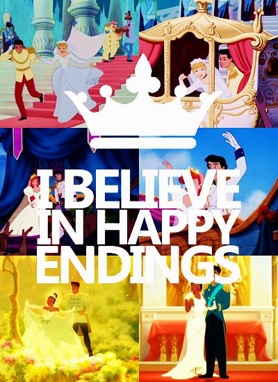 Happily Ever After. Because there will always be that little bit of Cinderella inside of me who believes in the fairy tale.